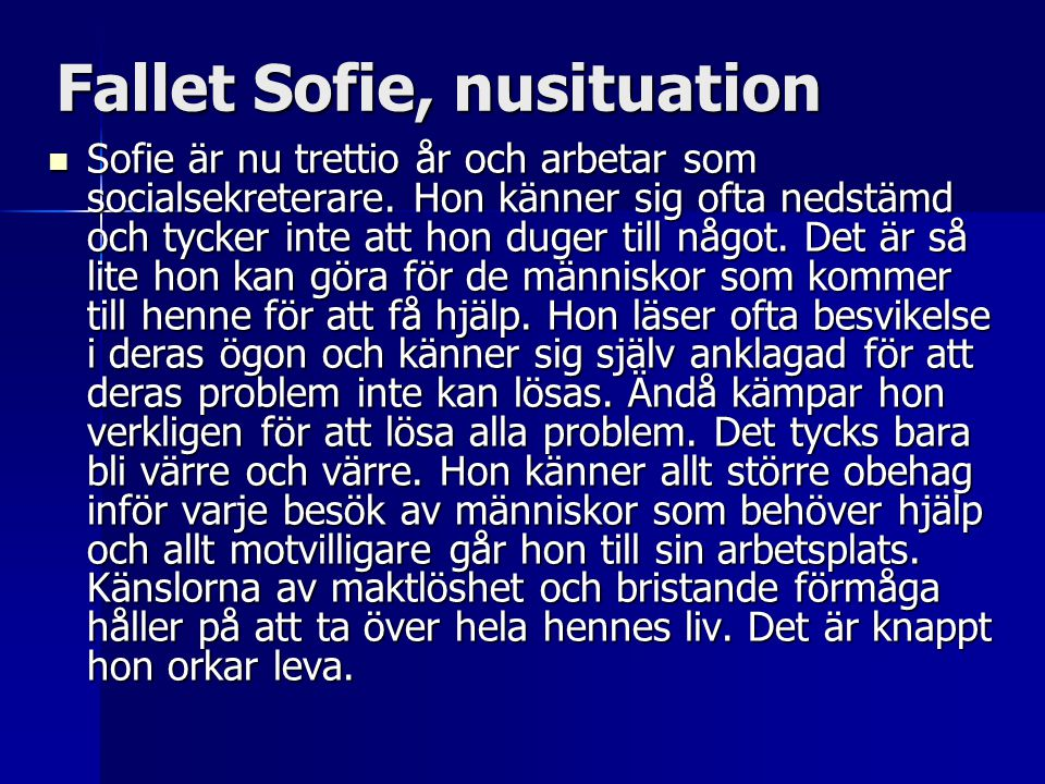 Fallet Sofie, nusituation