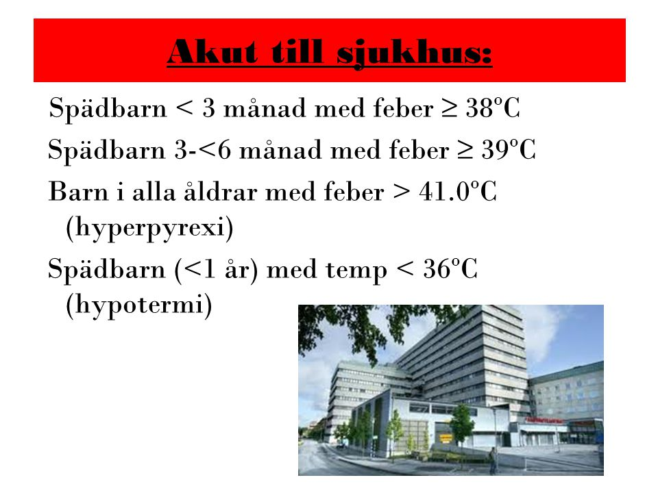 Akut till sjukhus: Spädbarn < 3 månad med feber ≥ 38oC