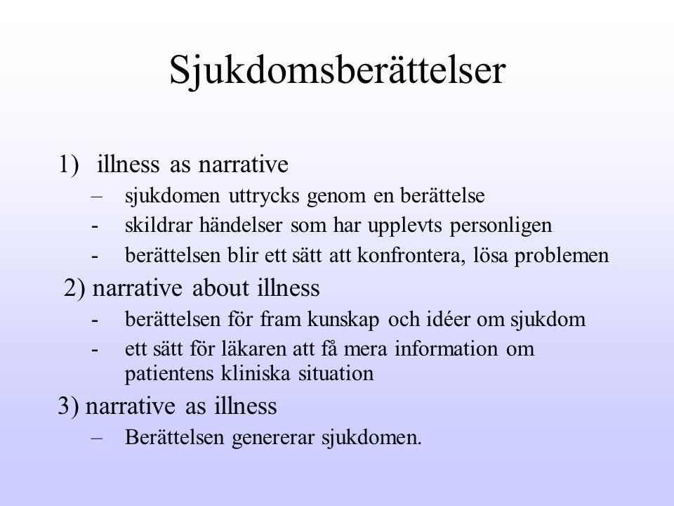 Sjukdomsberättelser illness as narrative 2) narrative about illness