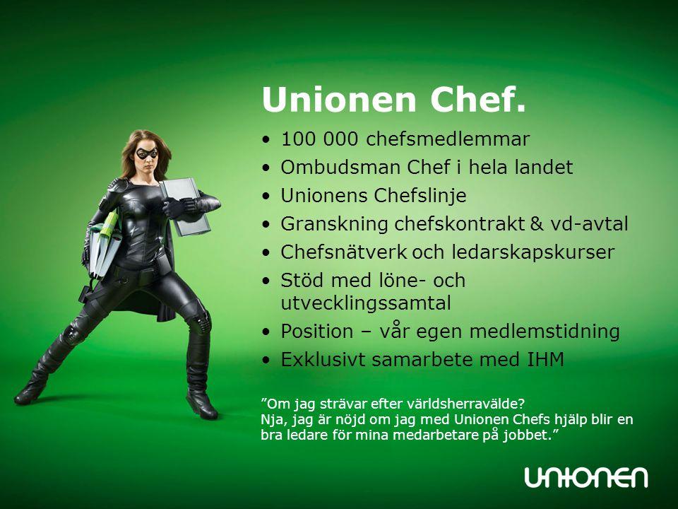 Unionen Chef. 100 000 chefsmedlemmar Ombudsman Chef i hela landet