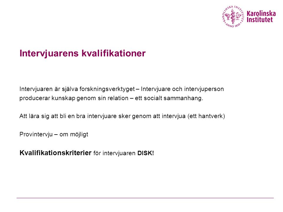 Intervjuarens kvalifikationer