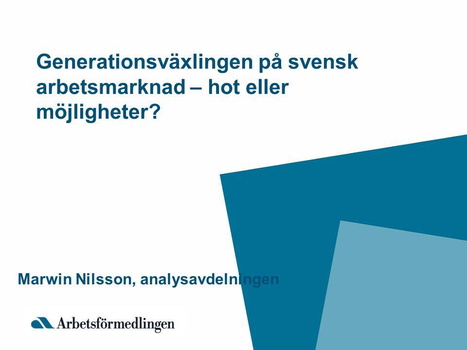Generationsväxlingen på svensk arbetsmarknad – hot eller möjligheter