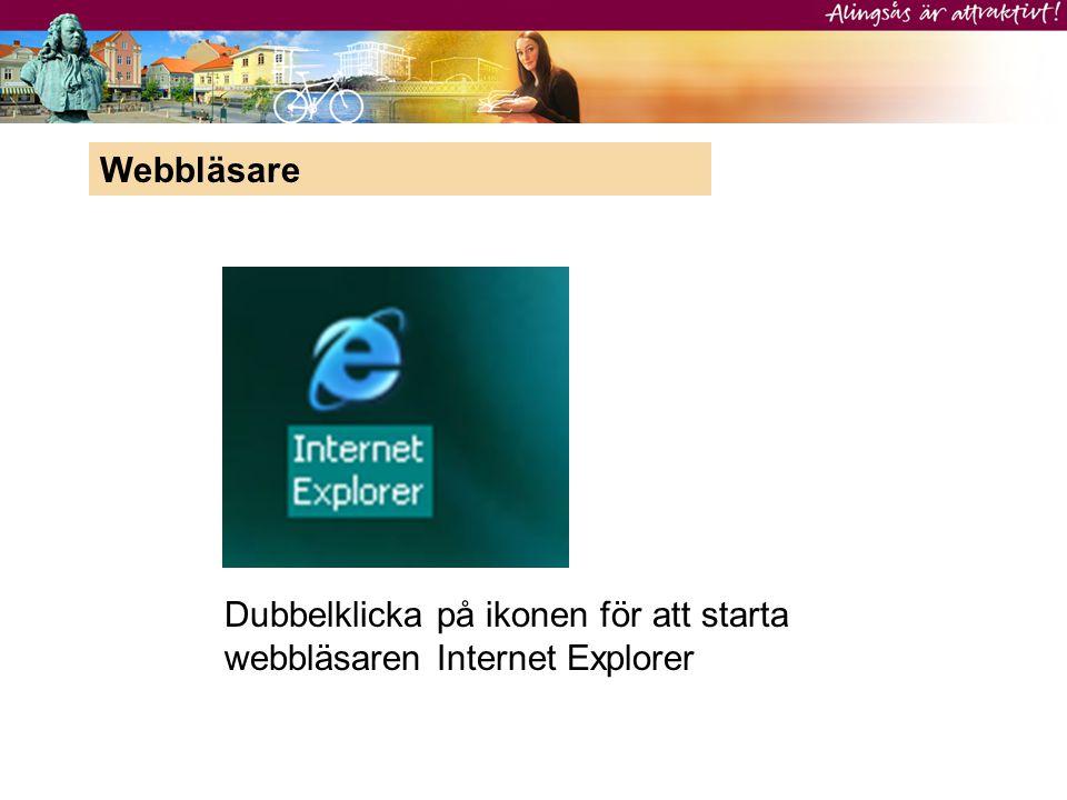 Webbläsare Dubbelklicka på ikonen för att starta webbläsaren Internet Explorer