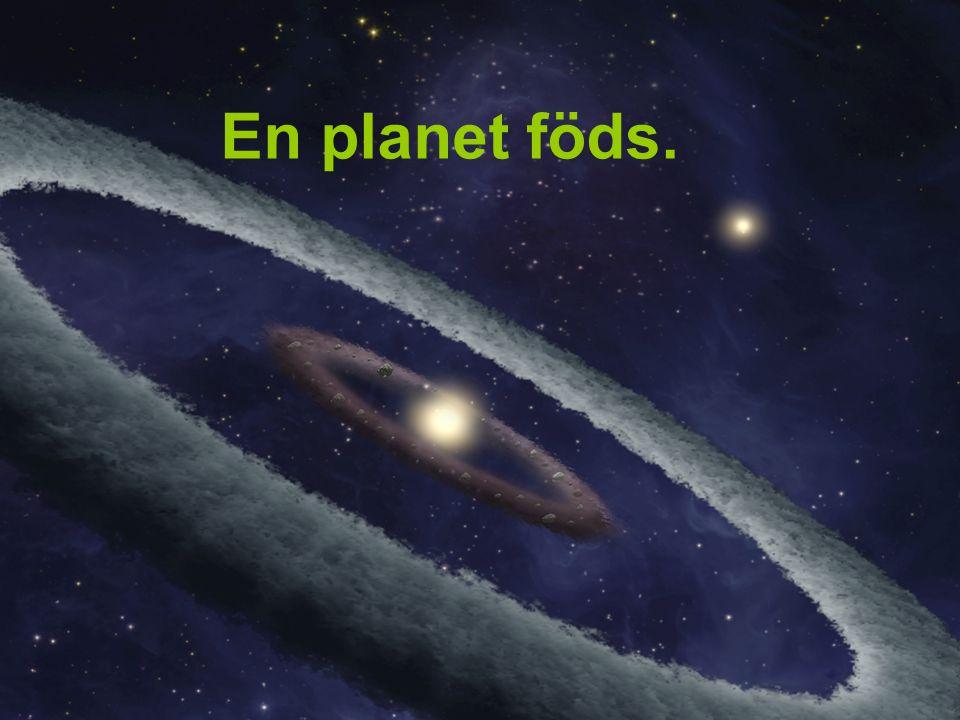 En planet föds.