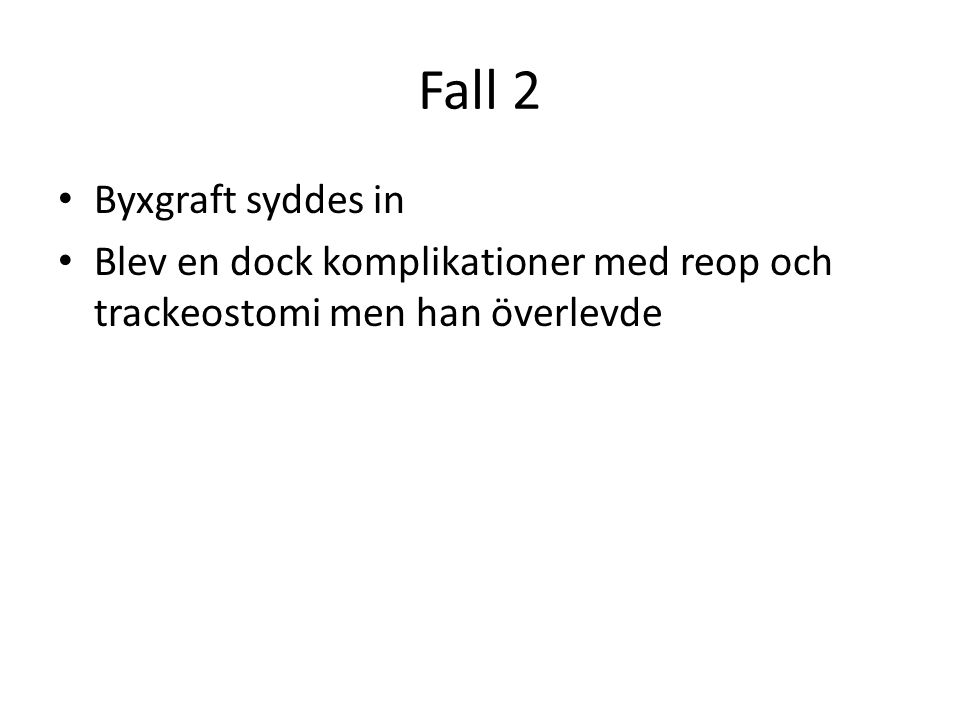 Fall 2 Byxgraft syddes in
