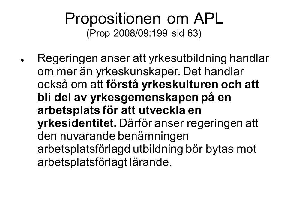 Propositionen om APL (Prop 2008/09:199 sid 63)