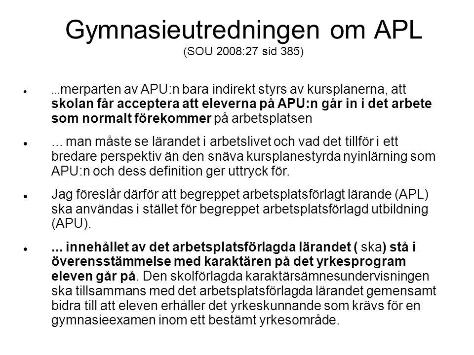 Gymnasieutredningen om APL (SOU 2008:27 sid 385)