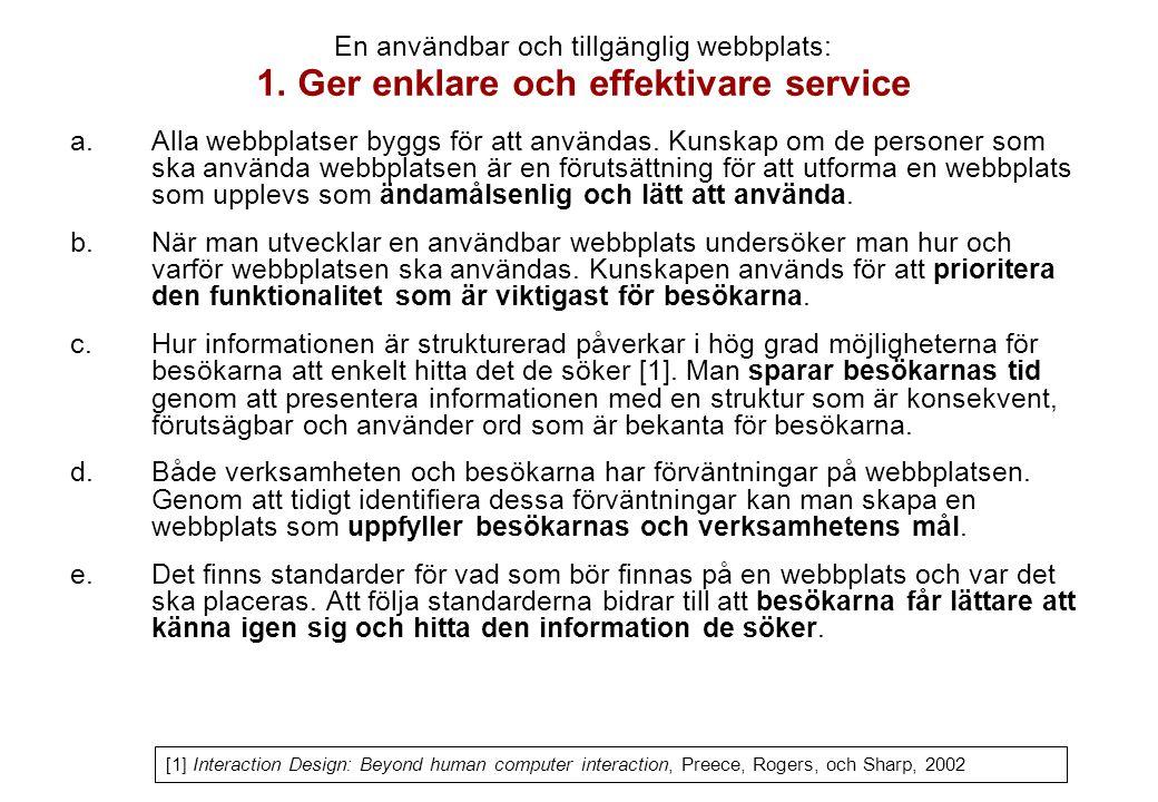 1. Ger enklare och effektivare service