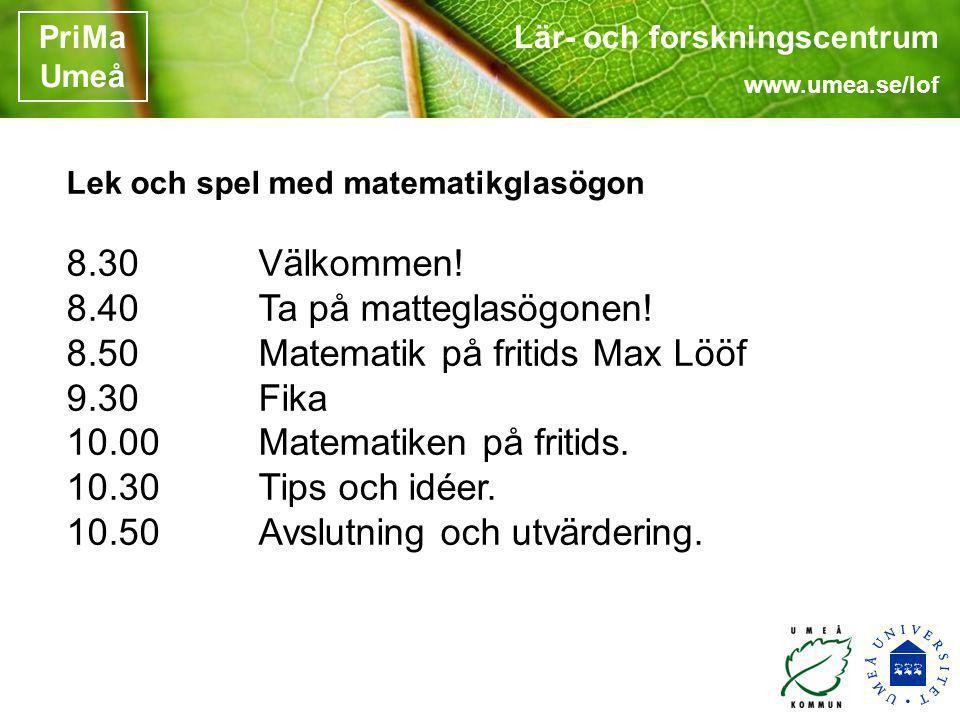 8.50 Matematik på fritids Max Lööf 9.30 Fika