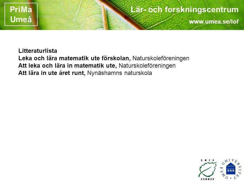 Litteraturlista Leka och lära matematik ute förskolan, Naturskoleföreningen. Att leka och lära in matematik ute, Naturskoleföreningen.