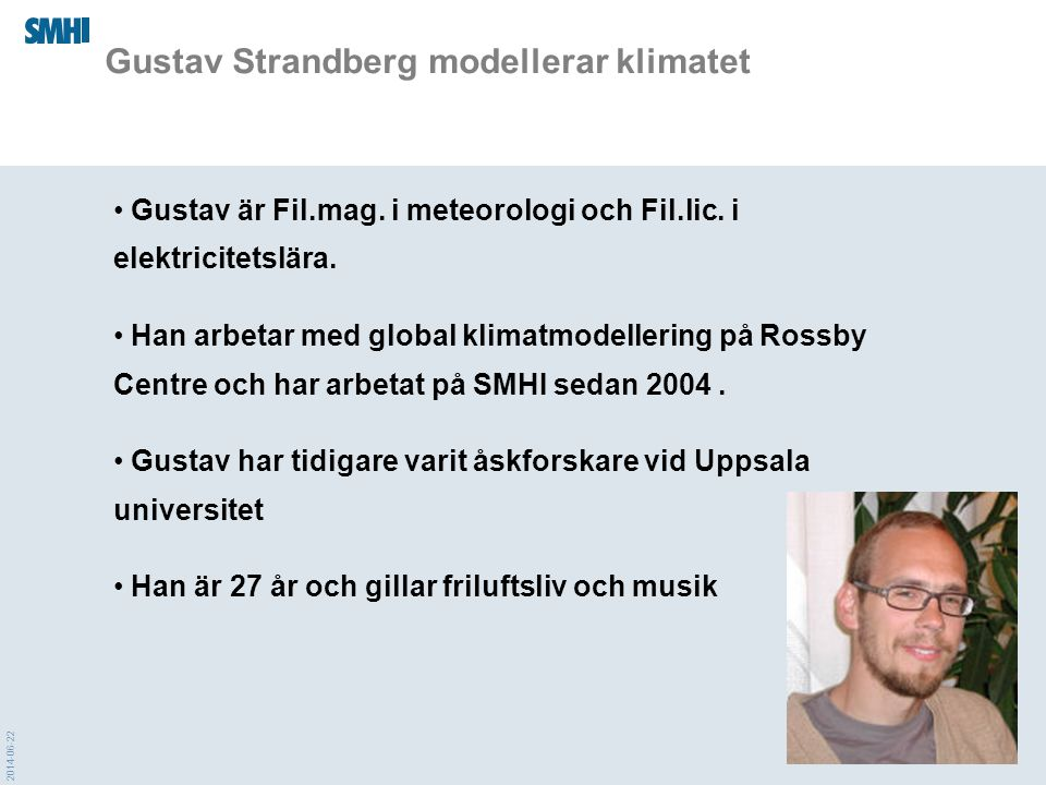 Gustav Strandberg modellerar klimatet