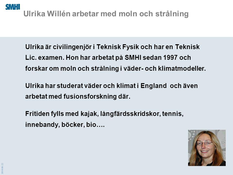 Ulrika Willén arbetar med moln och strålning