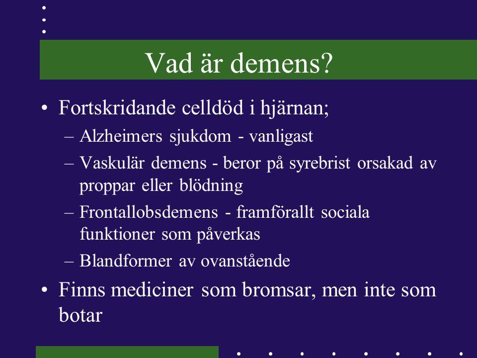 Vad är demens Fortskridande celldöd i hjärnan;