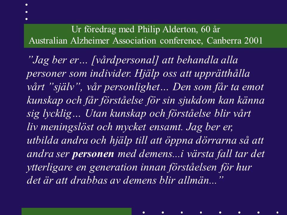 Ur föredrag med Philip Alderton, 60 år Australian Alzheimer Association conference, Canberra 2001