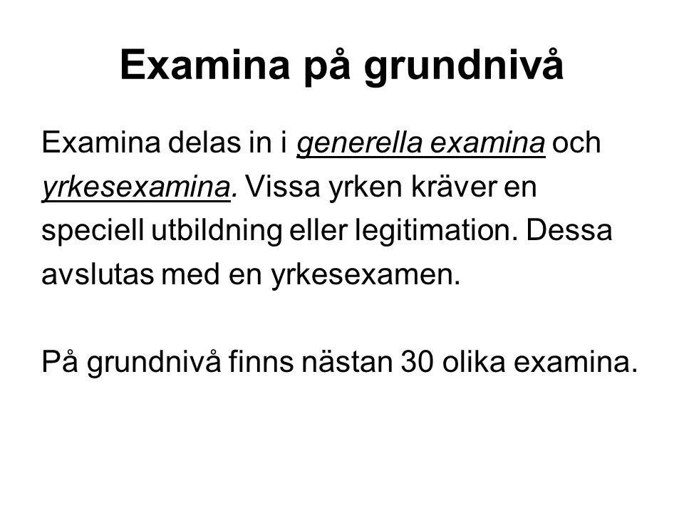 Examina på grundnivå Examina delas in i generella examina och