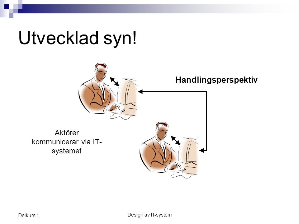 Aktörer kommunicerar via IT-systemet