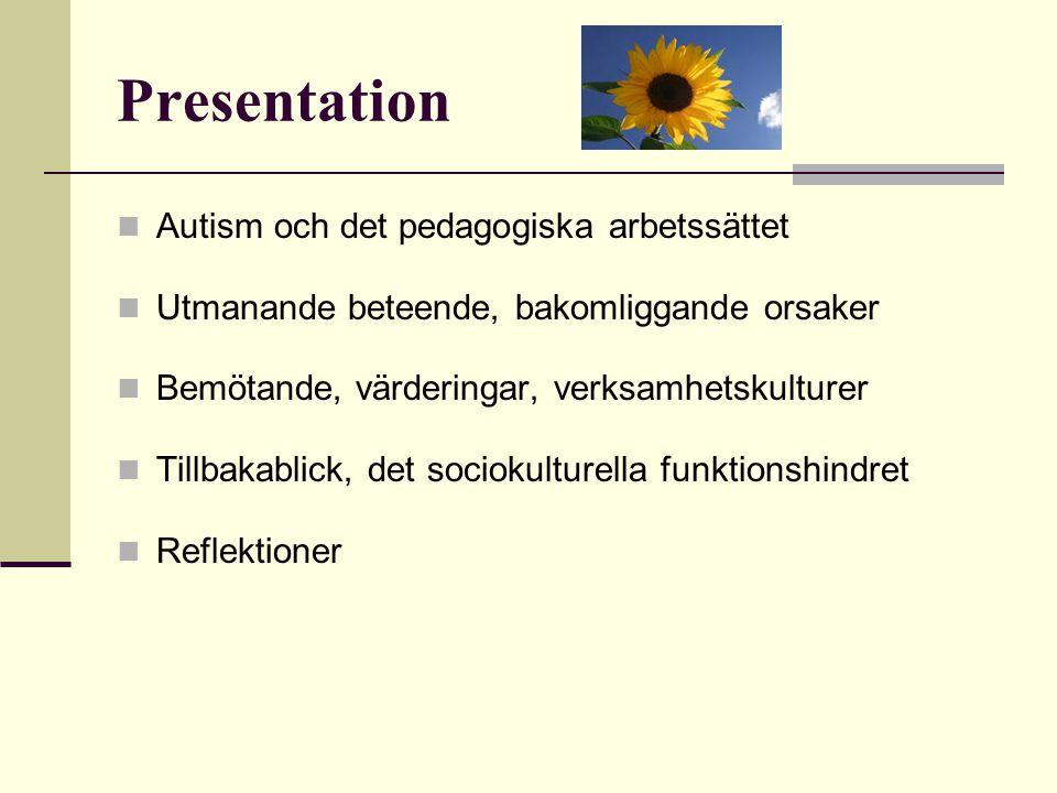Presentation Autism och det pedagogiska arbetssättet