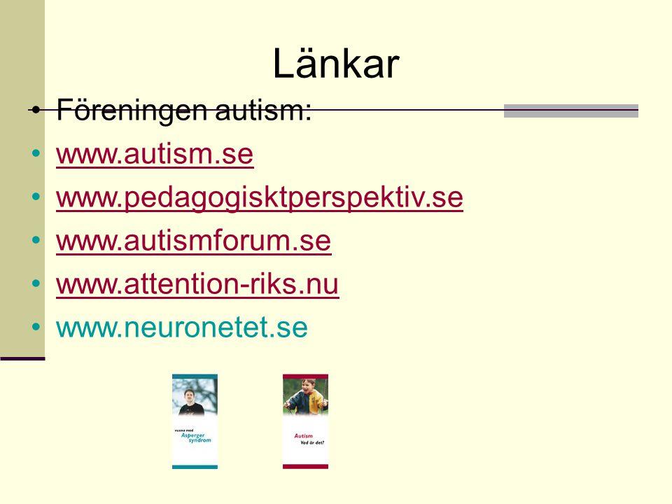 Länkar Föreningen autism: www.autism.se www.pedagogisktperspektiv.se