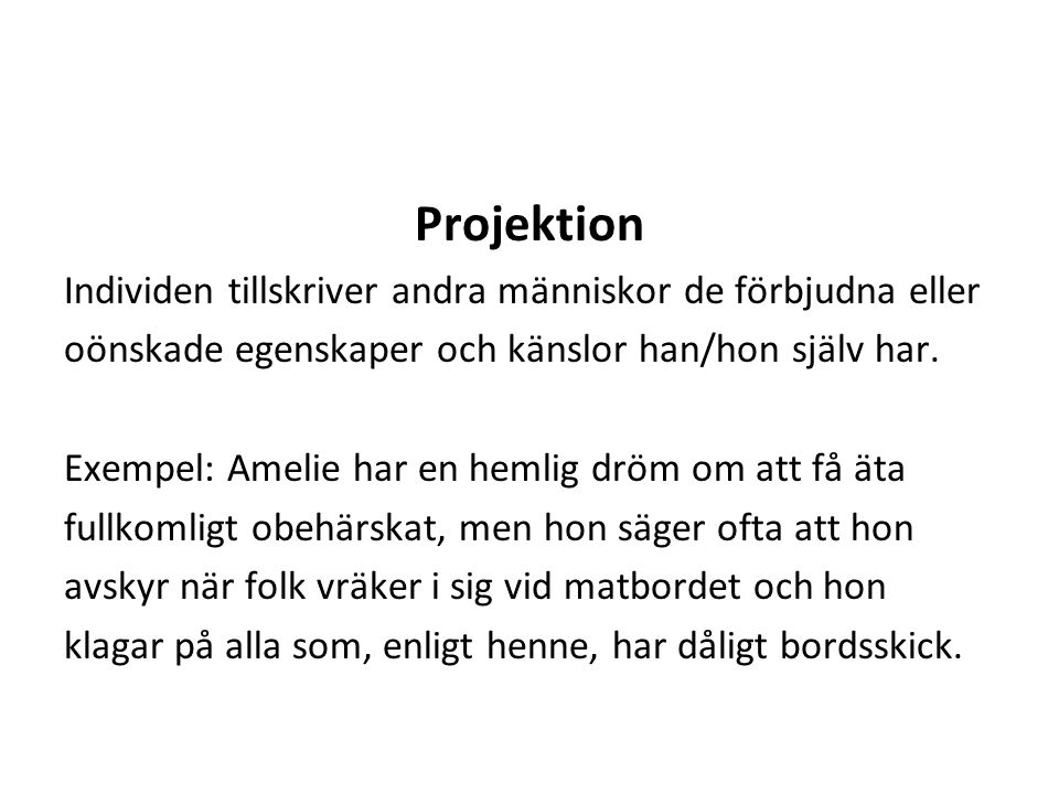 Projektion Individen tillskriver andra människor de förbjudna eller