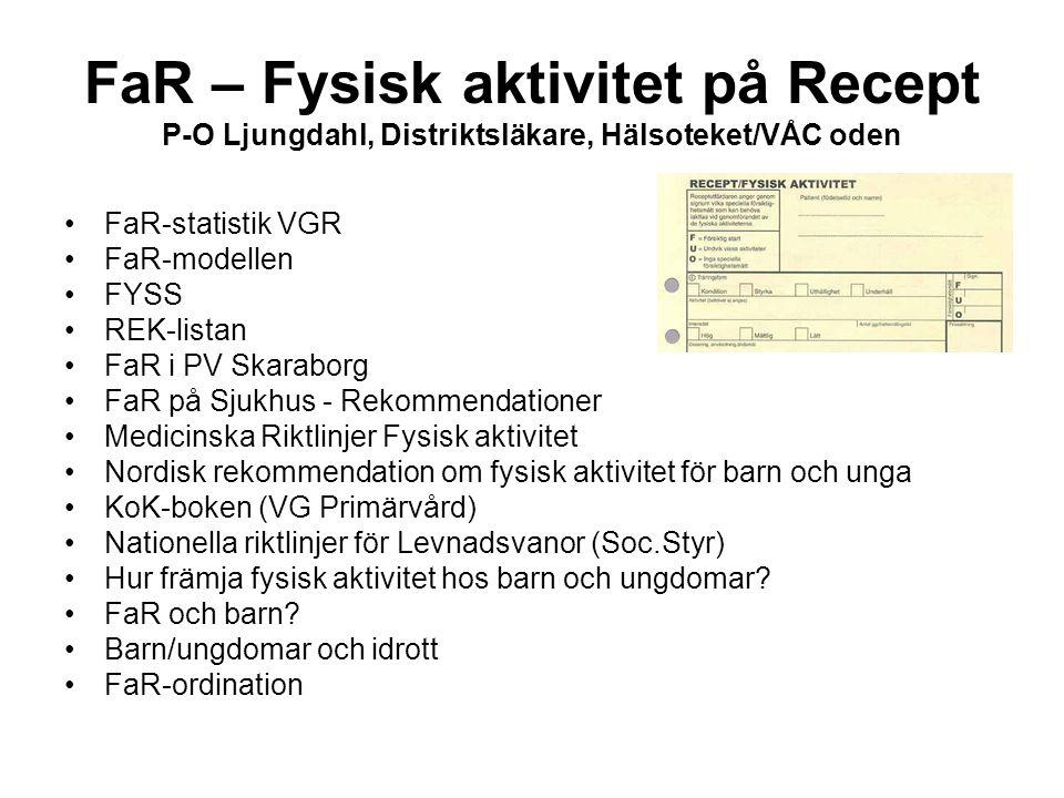 FaR – Fysisk aktivitet på Recept P-O Ljungdahl, Distriktsläkare, Hälsoteket/VÅC oden