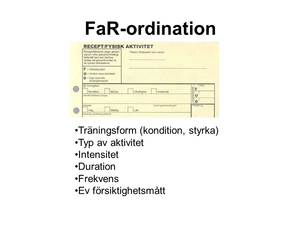 FaR-ordination Träningsform (kondition, styrka) Typ av aktivitet