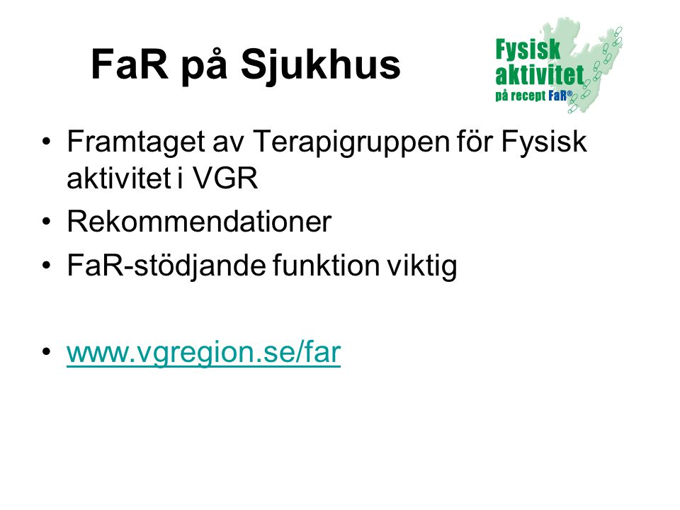 FaR på Sjukhus Framtaget av Terapigruppen för Fysisk aktivitet i VGR