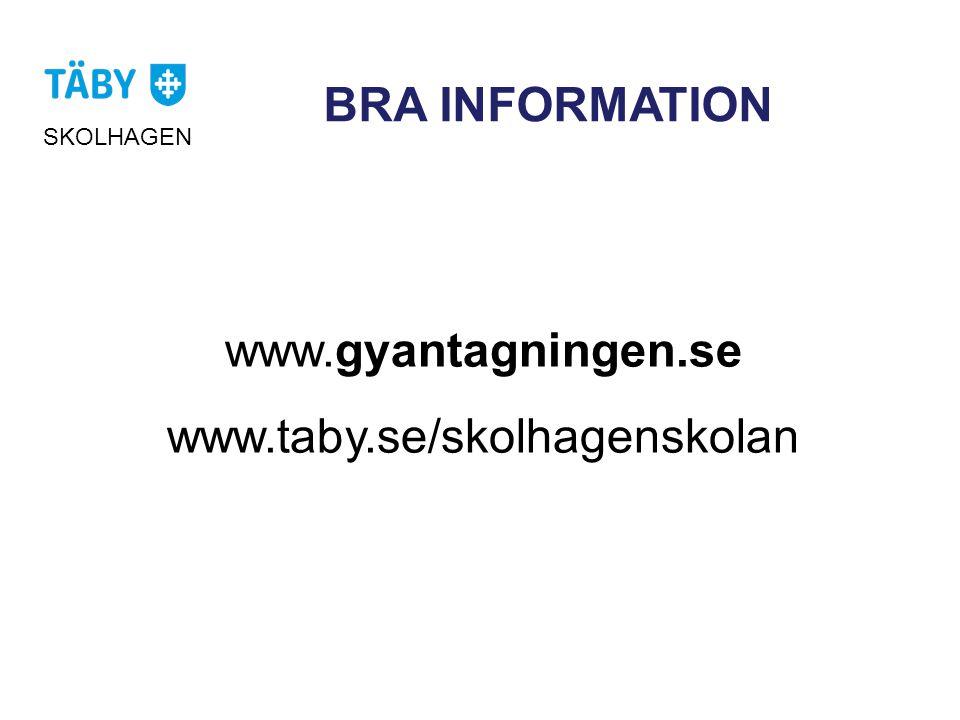 BRA INFORMATION www.gyantagningen.se www.taby.se/skolhagenskolan