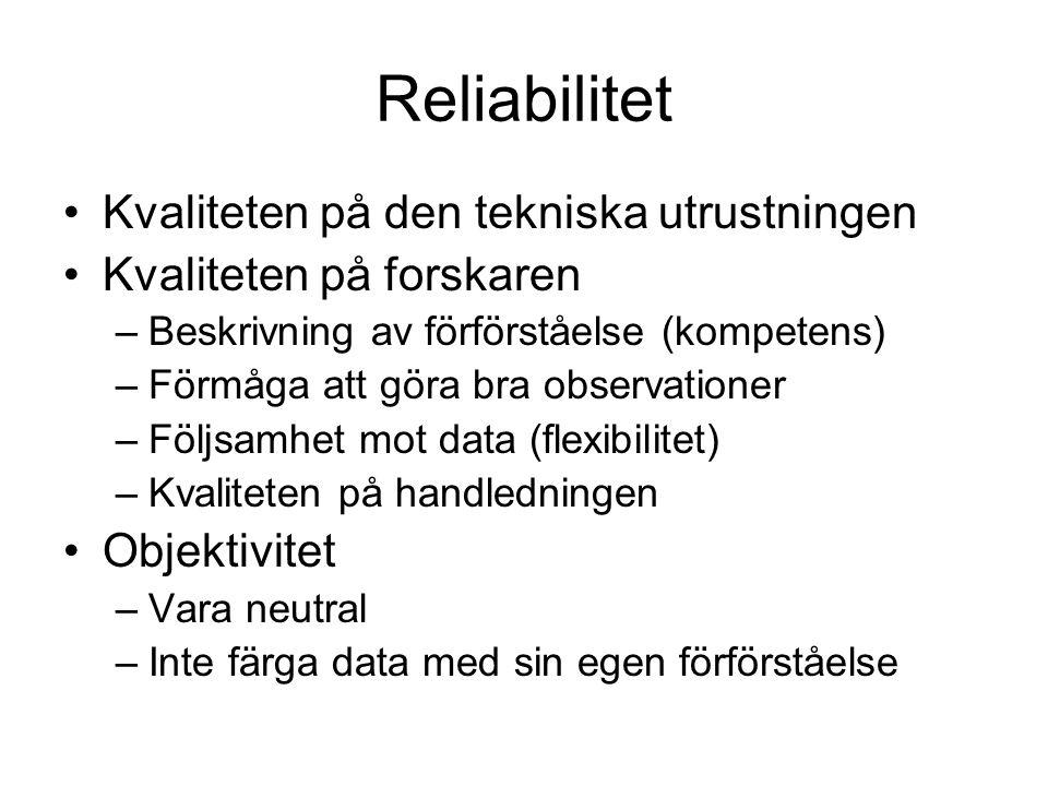 Reliabilitet Kvaliteten på den tekniska utrustningen