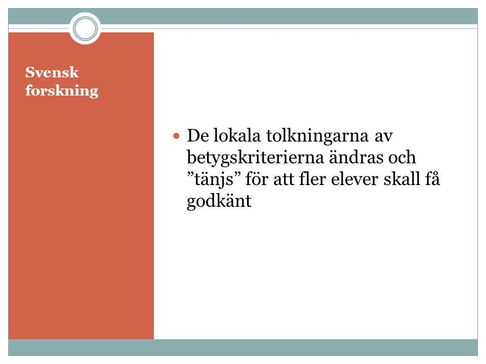 Svensk forskning De lokala tolkningarna av betygskriterierna ändras och tänjs för att fler elever skall få godkänt.