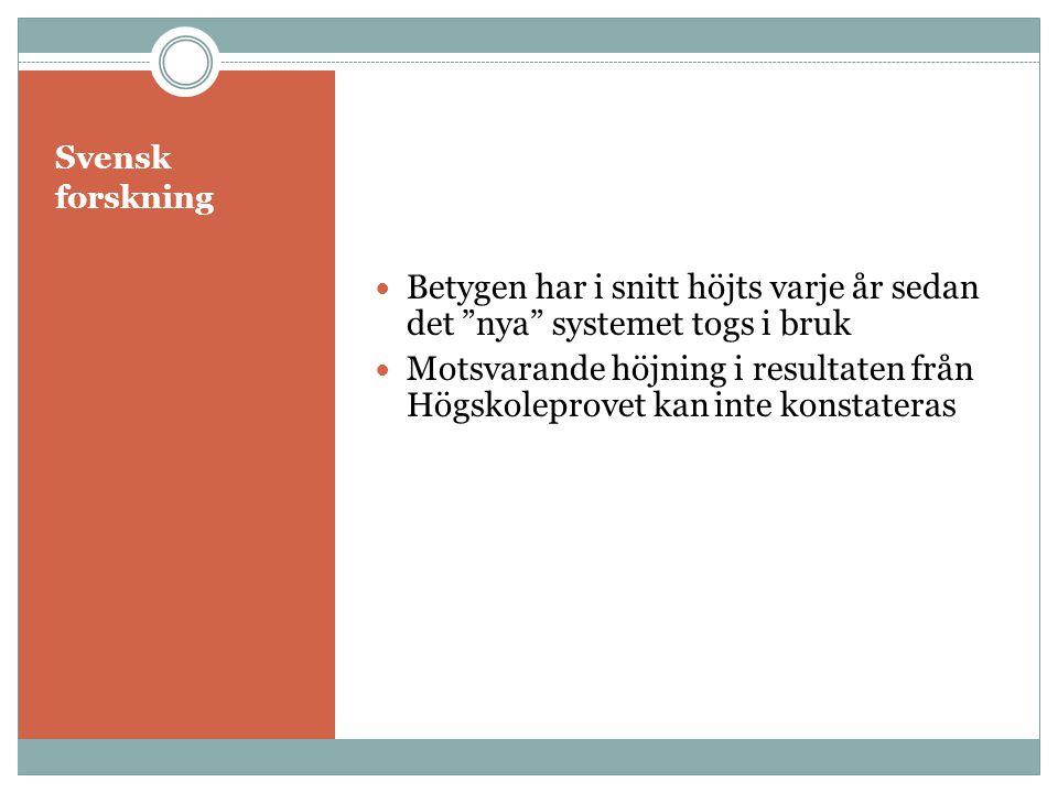 Svensk forskning Betygen har i snitt höjts varje år sedan det nya systemet togs i bruk.