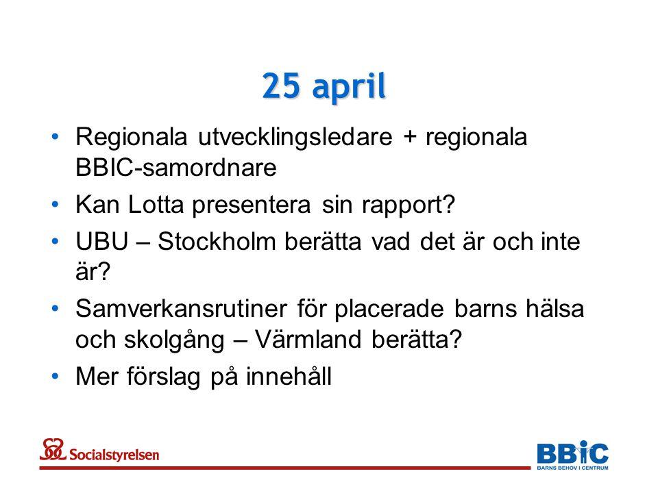 25 april Regionala utvecklingsledare + regionala BBIC-samordnare