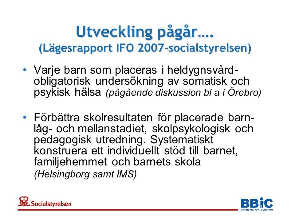 Utveckling pågår…. (Lägesrapport IFO 2007-socialstyrelsen)
