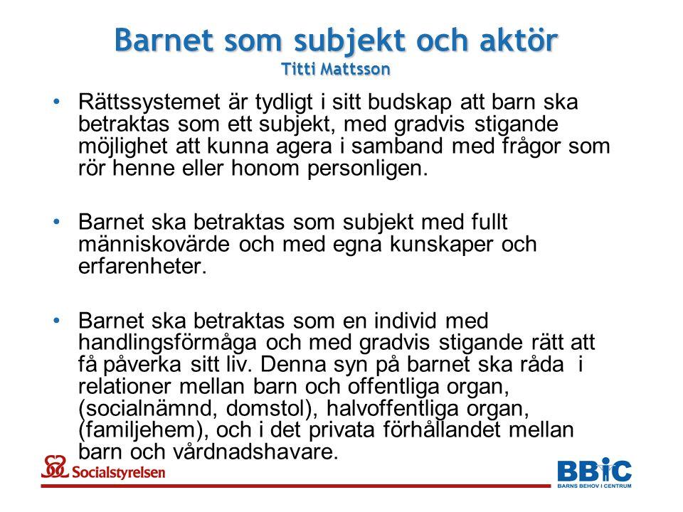 Barnet som subjekt och aktör Titti Mattsson