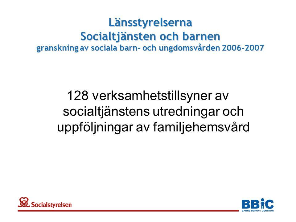 Länsstyrelserna Socialtjänsten och barnen granskning av sociala barn- och ungdomsvården 2006-2007