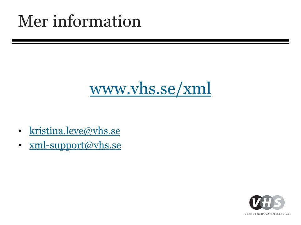 Mer information www.vhs.se/xml kristina.leve@vhs.se xml-support@vhs.se
