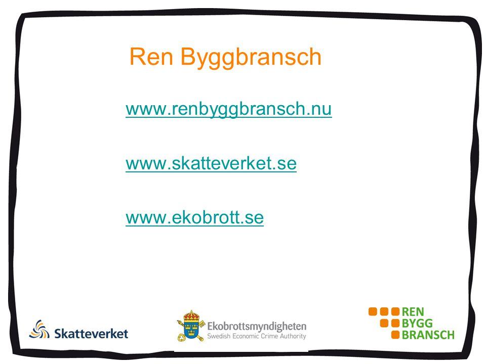 Ren Byggbransch www.renbyggbransch.nu www.skatteverket.se