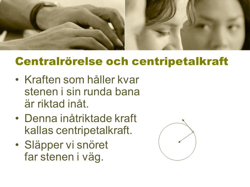 Centralrörelse och centripetalkraft