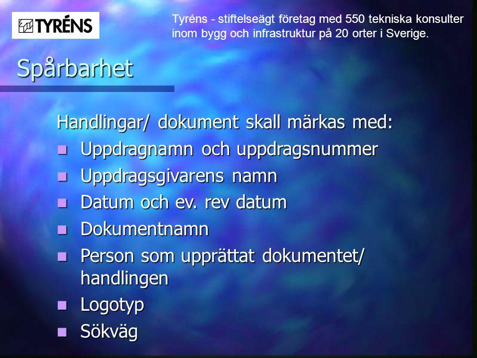 Spårbarhet Handlingar/ dokument skall märkas med: