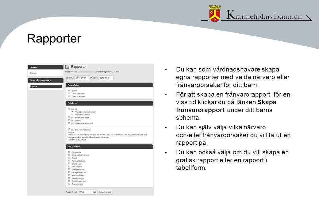 Rapporter Du kan som vårdnadshavare skapa egna rapporter med valda närvaro eller frånvaroorsaker för ditt barn.