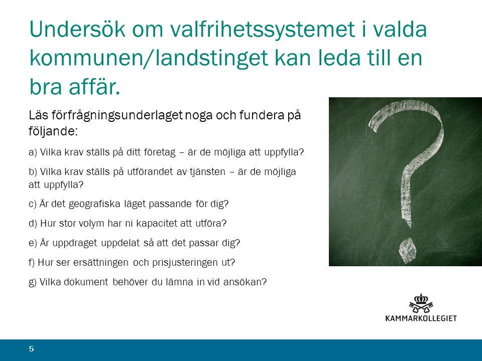 Undersök om valfrihetssystemet i valda kommunen/landstinget kan leda till en bra affär.