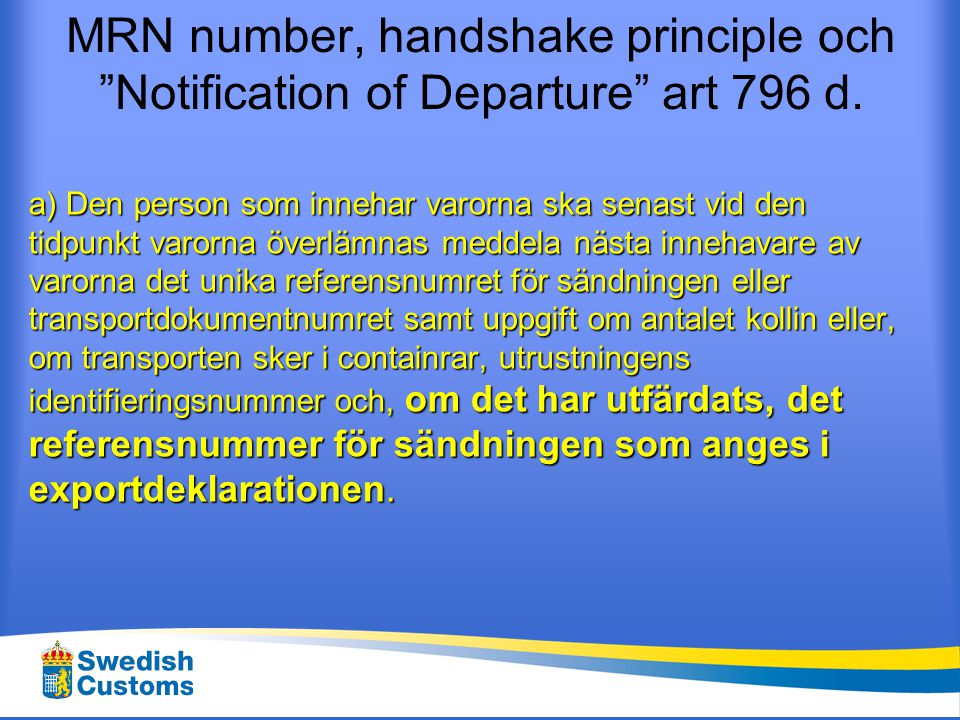 MRN number, handshake principle och Notification of Departure art 796 d.