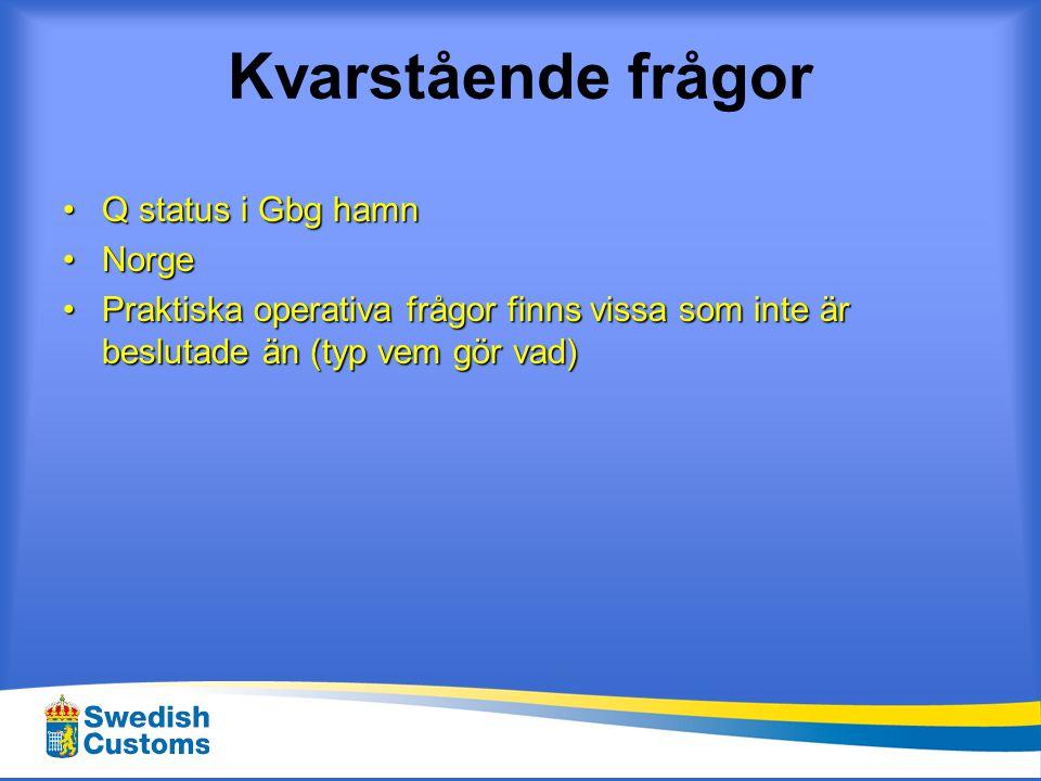Kvarstående frågor Q status i Gbg hamn Norge