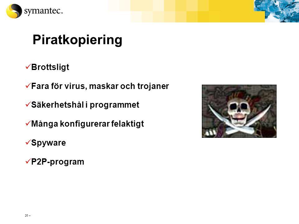 Piratkopiering Brottsligt Fara för virus, maskar och trojaner