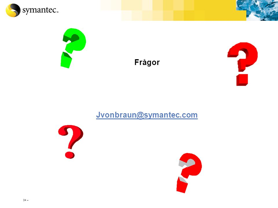 Frågor Jvonbraun@symantec.com