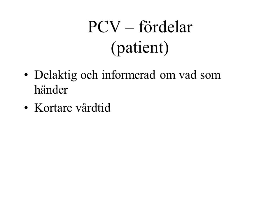 PCV – fördelar (patient)