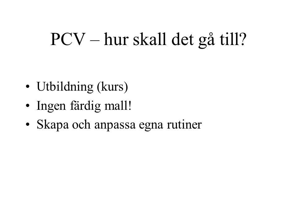 PCV – hur skall det gå till