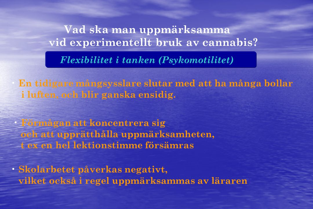 Vad ska man uppmärksamma vid experimentellt bruk av cannabis