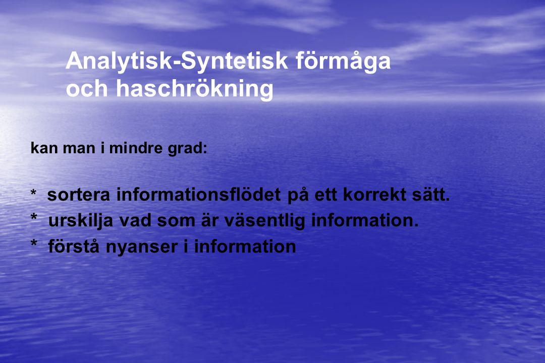 Analytisk-Syntetisk förmåga och haschrökning