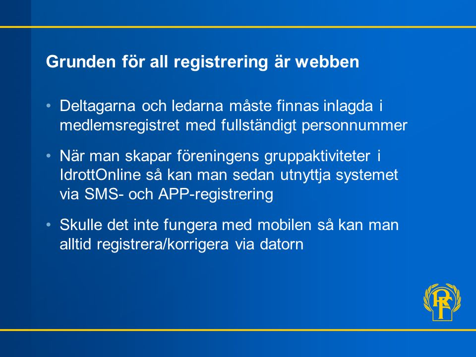 Grunden för all registrering är webben