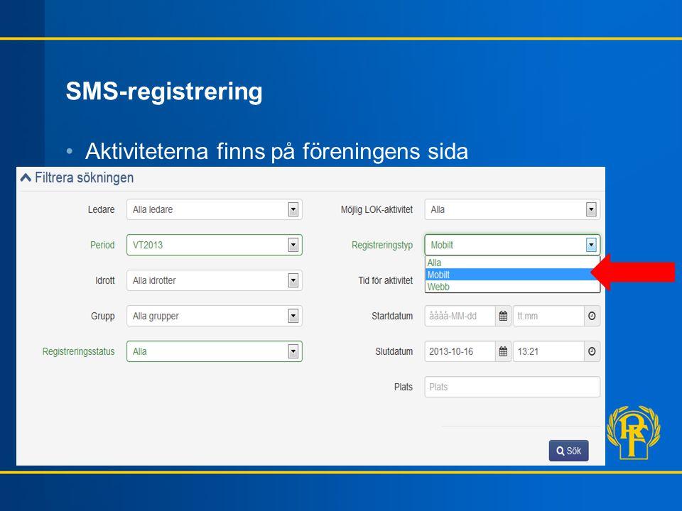 SMS-registrering Aktiviteterna finns på föreningens sida